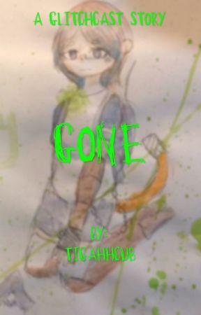 Gone by tigahhcub