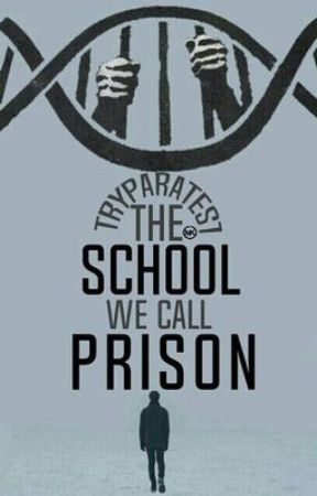 The School We Call Prison by Tryparatest