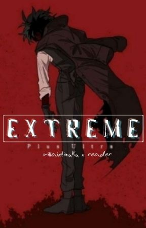 extreme // villain!midoriya izuku - 3) i know you  - Wattpad