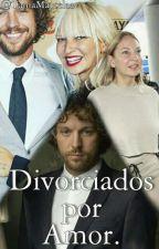 Divorciados por amor (Serik) by TLover002