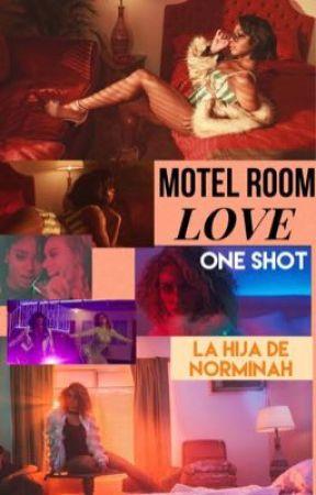 Motel Room LOVE» One Shot by LaHijaDeNorminah