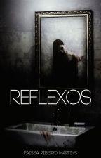 Reflexos by raissarmartins