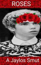 ROSES (A Jaylos Smut) by DinahJane23OC
