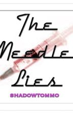 The Needle Lies by shadowtommo