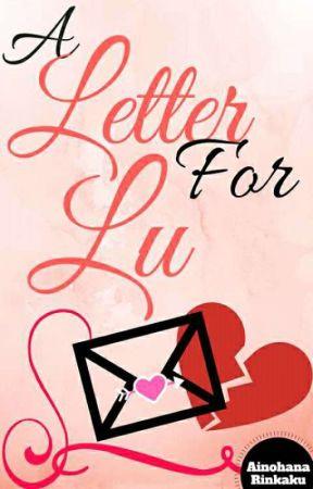 A Letter For Lu by AinohanaRinkaku