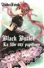 Black Butler, la fille aux papillons by UnderFrisk2036