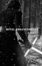 Royal Arrangements [Kylo Ren x Reader] by violaeades