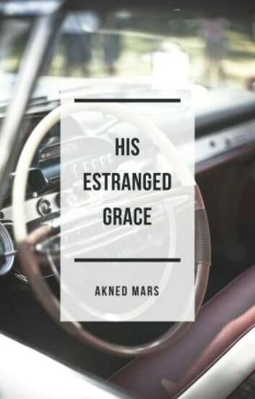 His Estranged Grace by AknedMars