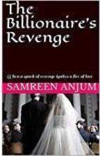 The Billionaire's Revenge ✔ by SamreenAnjum