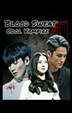 Blood Sweat Cool Vampire[JungkookJeon] by ShnHnl_6102
