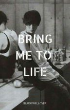 Bring Me To Life by blackpink_lover
