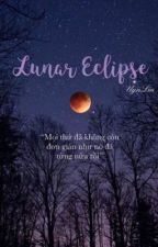 [ Đồng nhân Twilight ] Lunar Eclipse by UynLin