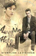 Love Me?... OR... Hate Me? [Hiatus] by Lavie_Chan