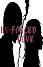 Un-forced Love by ihateali_