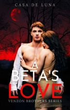 A Beta's Love (Hank Venzon's Story) by Celestine_Lemoir