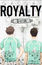 royalty *hanahaki disease* //an oikawa x iwaizumi fanfiction// by iamlostamongthestars