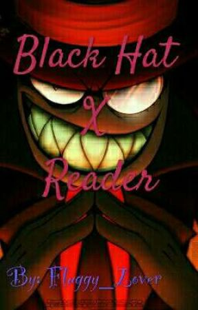 Black Hat X Reader by Fluggy_Lover