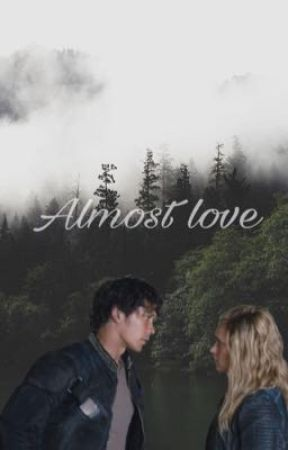 Almost love [Bellarke AU] by 0ctavia15