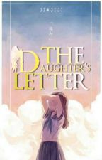 The Daughter's Letter (SHORT STORY) by JINJIJI