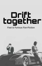 Drift together Fast & Furious Fan-Fiction by A_person_of_history