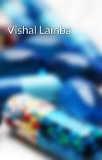 Vishal Lamba by Vishal-Lamba