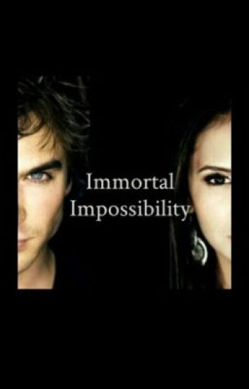 Immortal Impossibility (A Damon and Elena Baby Story)