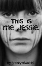 This is me ,Jessie. by Britneyvdwalt10