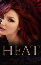 HEAT *MATURE* Version by EmelineRousselot
