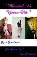 """"""" Married , 16 Years Old """" ( FF EXO NC 21 ++ ) by JungEunSoo02"""