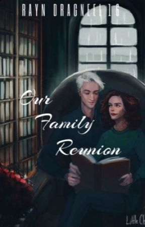 Our Family Reunion (A Dramione story) by RaynDragneel16
