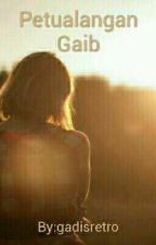 Petualangan Gaib by gadisretro
