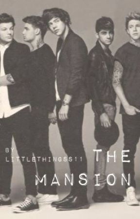 The Mansion (Dark One Direction AU) [EDITING] by littlethingss11