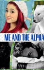 Me And The Alpha by Senpai_Notice_Me-