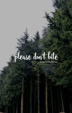 Please Don't Bite by WrapUpMyBones