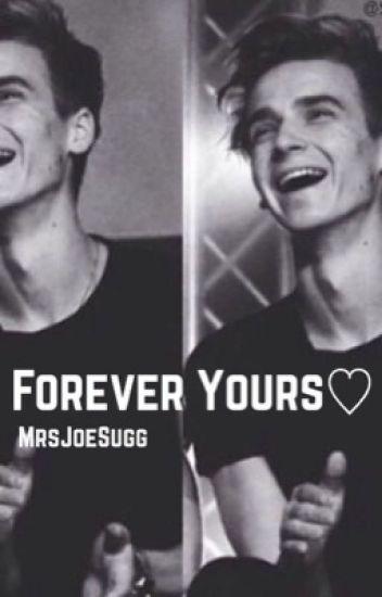 Forever Yours {A Joe Sugg/ThatcherJoe Fanfic}