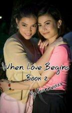 When Love Begins - Book II by leanne1887
