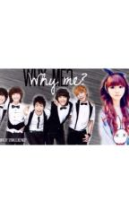 Why me? (A Shinee fanfiction) by kpoploverxo