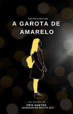 A Garota Que Não Tinha Cores: YELLOW  by ZayndaMania