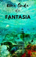 Uma Onda de Fantasia by skyXD17