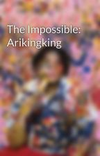 The Impossible: Arikingking by LloydCafeCadena