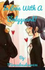 In love with a bodyguard!  by LilDorkyGirl