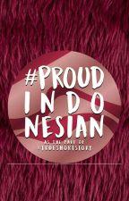 #ProudIndonesian: Kampanye by wicksn