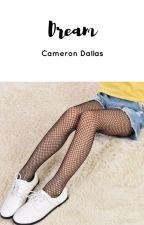 Dream|| Cameron Dallas✅ by Massidon