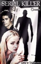 SERIAL KILLER   {Dylan O'Brien} by Oxmore