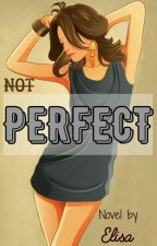(Not) Perfect by elisa1893