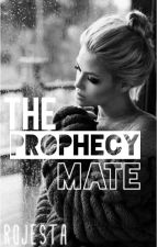 The Prophecy Mate by ipad_connor