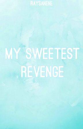 My Sweetest Revenge by xnoraisax