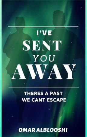 I've Sent You Away | #wattys2017 by OmarAlBloushi