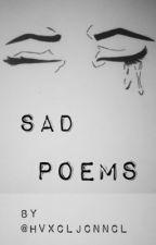 Sad Poems by hvxcljcnncl