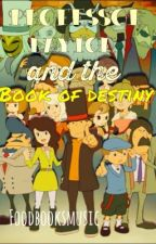 Professor Layton and the Book of Destiny by foodbooksmusic